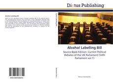 Bookcover of Alcohol Labelling Bill