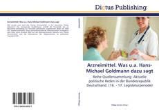 Couverture de Arzneimittel. Was u.a. Hans-Michael Goldmann dazu sagt