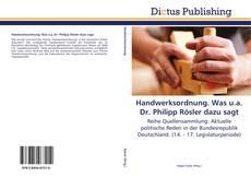 Handwerksordnung. Was u.a. Dr. Philipp Rösler dazu sagt kitap kapağı