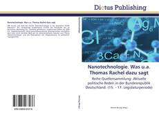 Bookcover of Nanotechnologie. Was u.a. Thomas Rachel dazu sagt