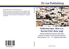 Bookcover of Südosteuropa. Was u.a. Gernot Erler dazu sagt