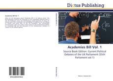 Bookcover of Academies Bill Vol. 1