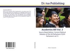 Bookcover of Academies Bill Vol. 2