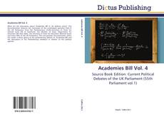 Bookcover of Academies Bill Vol. 4