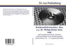 Buchcover von Breitbandinfrastruktur. Was u.a. Dr. Philipp Rösler dazu sagt