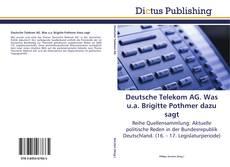Bookcover of Deutsche Telekom AG. Was u.a. Brigitte Pothmer dazu sagt