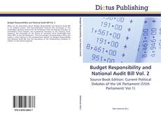 Bookcover of Budget Responsibility and National Audit Bill Vol. 2