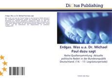 Borítókép a  Erdgas. Was u.a. Dr. Michael Paul dazu sagt - hoz