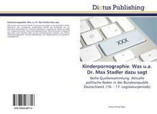 Kinderpornographie. Was u.a. Dr. Max Stadler dazu sagt kitap kapağı