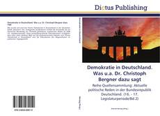 Bookcover of Demokratie in Deutschland. Was u.a. Dr. Christoph Bergner dazu sagt