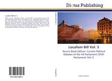 Bookcover of Localism Bill Vol. 5