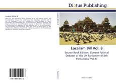 Bookcover of Localism Bill Vol. 8