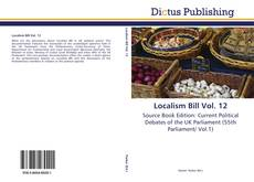 Bookcover of Localism Bill Vol. 12