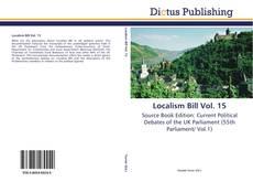 Bookcover of Localism Bill Vol. 15