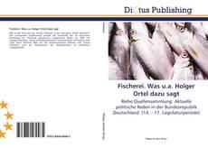 Обложка Fischerei. Was u.a. Holger Ortel dazu sagt