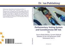 Portada del libro de Parliamentary Voting System and Constituencies Bill Vol. 11