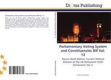 Couverture de Parliamentary Voting System and Constituencies Bill Vol. 13