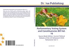Bookcover of Parliamentary Voting System and Constituencies Bill Vol. 16