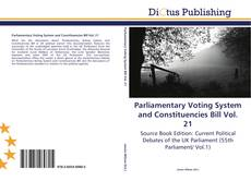 Bookcover of Parliamentary Voting System and Constituencies Bill Vol. 21