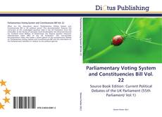 Bookcover of Parliamentary Voting System and Constituencies Bill Vol. 22