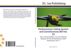Bookcover of Parliamentary Voting System and Constituencies Bill Vol. 23