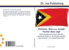 Bookcover of Osttimor. Was u.a. Joseph Fischer dazu sagt