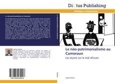 Bookcover of Le néo-patrimonialisme au Cameroun