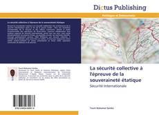 Bookcover of La sécurité collective à l'épreuve de la souveraineté étatique
