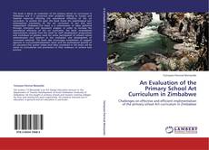 Copertina di An Evaluation of the Primary School Art Curriculum in Zimbabwe