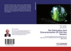 Bookcover of The Fabrication And Characterization Of ZnO Gas Sensors