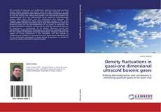 Capa do livro de Density fluctuations in quasi-one dimensional ultracold bosonic gases