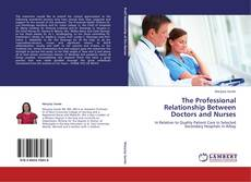 Bookcover of The Professional Relationship Between Doctors and Nurses