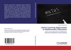 Bookcover of Active Learning Approaches in Mathematics Education