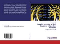 Bookcover of Parallel Solution of Soil-Structure Interaction Problems