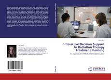 Bookcover of Interactive Decision Support In Radiation Therapy Treatment Planning