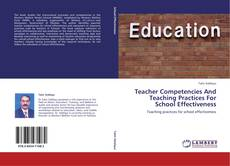 Bookcover of Teacher Competencies And Teaching Practices For School Effectiveness