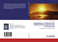 Developing a Predictive GIS Model of Sea Level Rise for a Community kitap kapağı
