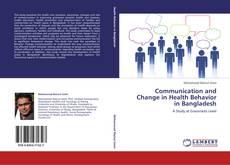 Buchcover von Communication and Change in Health Behavior in Bangladesh