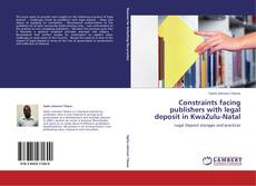 Buchcover von Constraints facing publishers with legal deposit in KwaZulu-Natal