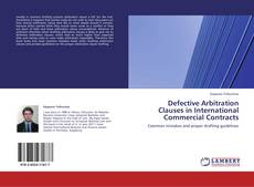 Couverture de Defective Arbitration Clauses in International Commercial Contracts