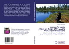Bookcover of Laccase Towards Biodegradation of Polycyclic Aromatic Hydrocarbons