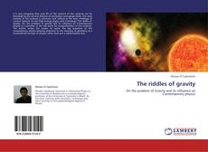 Couverture de The riddles of gravity