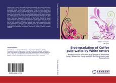Borítókép a  Biodegradation of Coffee pulp waste by White rotters - hoz