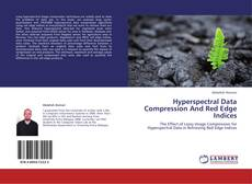 Bookcover of Hyperspectral Data Compression And Red Edge Indices