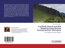 Couverture de Landslide Hazard and Risk Mapping Using Remote Sensing and Gis Techniques