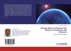 Copertina di Charge Ratio of Cosmic Ray Muons in Extensive Air Showers