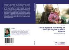 Bookcover of The Subjective Well-being of Divorced Single Custodial Parents