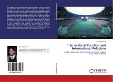 Bookcover of International Football and International Relations