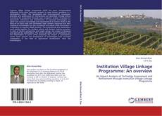 Portada del libro de Institution Village Linkage Programme: An overview