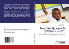 Copertina di Donor Funded Education In Chipinge West Primary Schools In Zimbabwe.